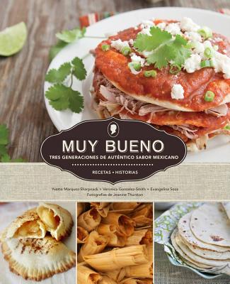 Muy Bueno / Very Good By Marquez-sharpnack, Yvette/ Gonzalez-smith, Veronica/ Soza, Evangelina